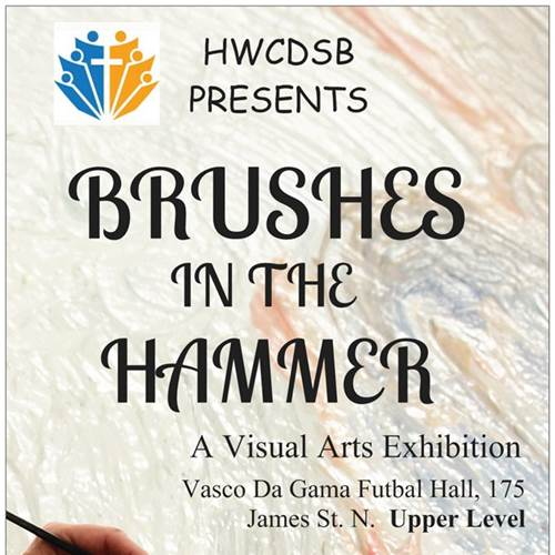 "HWCDSB Visual Arts Exhibit presents ""Brushes in the Hammer"""